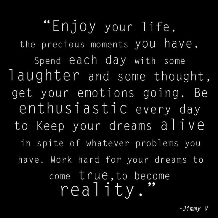 Enjoy Life, Jimmy V Quote