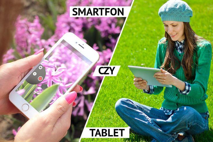 Smartfon czy tablet? A ty co wybierasz? Albo powiedz nam, jakim urządzeniem możesz się pochwalić :)