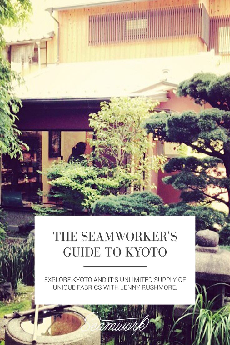 The Seamworker's Guide to Kyoto   Seamwork Magazine