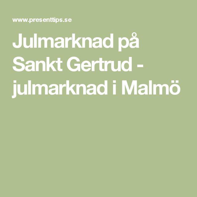 Julmarknad på Sankt Gertrud - julmarknad i Malmö