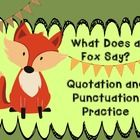 What Does a Fox Say? Quotation and Punctuation Practice- Included in this set is: 5 Anchor Posters with examples: great teaching tools! Direct and indirect quotation tree map sort: partner or individual practice Other words for said poster & practice: individual work 24 Quotation & Punctuation Task Cards: center work or collaborative activity What Does A Fox Say? Writing with Dialogue Craftivity!: performance task and cute bulletin board.