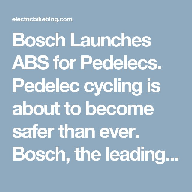 Bosch Launches ABS for Pedelecs. Pedelec cycling is about to become safer than ever. Bosch, the leading producer of motorbike safety systems, is about to launch the market's first series-produced anti-lock braking system for eBikes. This new development will prevent the Pedelec's front wheel from locking up and also limit the lifting of the rear wheel – thanks to an intelligent and innovative system. In this way the braking distance can be shortened and the risk of falling over the…