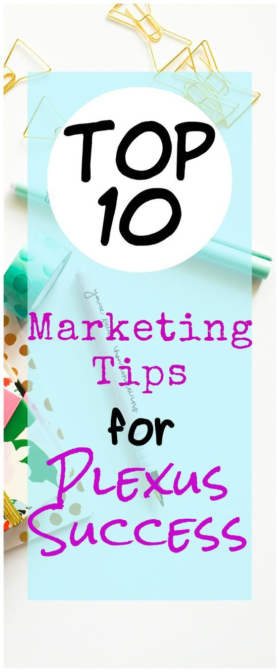 These Top 10 Marketing Tips for Plexus Success are right on. Not just for Plexus either, for all Network Marketing. I love the new perspective I have now!