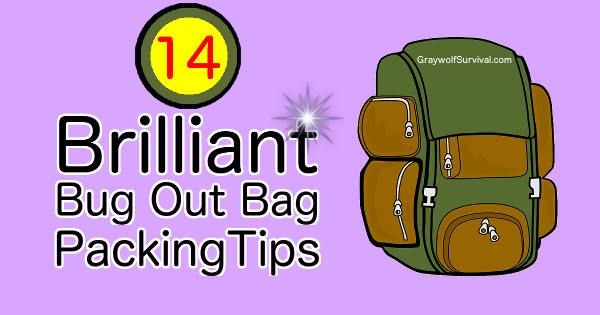 14 brilliant bug out bag packing tips - http://graywolfsurvival.com/819/10-tips-how-to-pack-bugout-bag/
