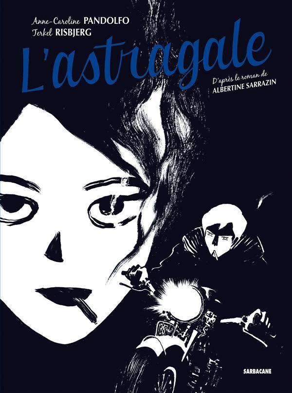 L'Astragale, Albertine Sarrazin, une tendre rebelle passionnée - http://www.ligneclaire.info/lastragale-albertine-sarrazin-tendre-rebelle-passionnee-9014.html