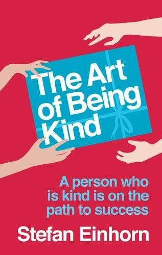 The Art Of Being Kind: Amazon.co.uk: Stefan Einhorn: Books