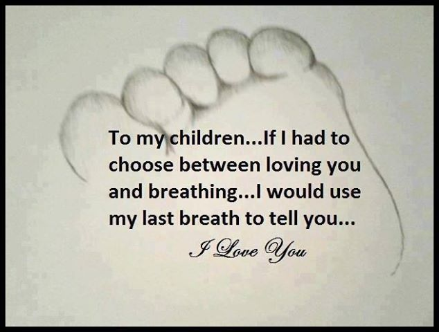 To my children. You will never really understand this until you have a child of your own.