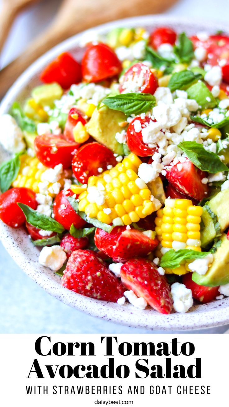 Corn, Tomato, and Avocado Salad with Strawberries and Goat Cheese (Gluten Free)