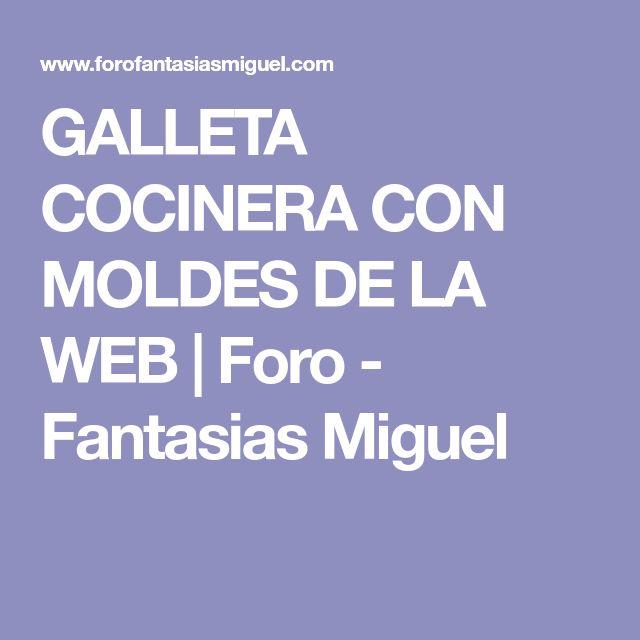 GALLETA COCINERA CON MOLDES DE LA WEB   Foro - Fantasias Miguel