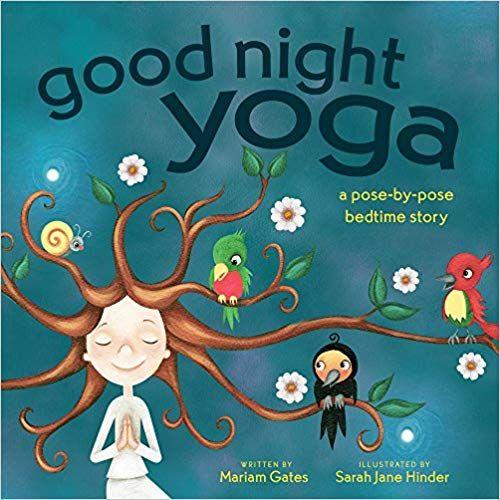 542ed4fb762d Amazon.com: Good Night Yoga: A Pose-by-Pose Bedtime Story (9781683641070):  Mariam Gates, Sarah Jane Hinder: Gateway