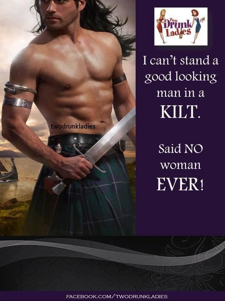 ...  LOL ... Love a little 'Scottish humor', dressed up in a kilt   (ok, so today is 'kilt' day - sue me)