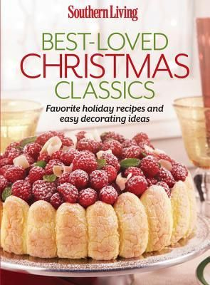 The 25 best southern living christmas ideas on pinterest southern living best loved christmas classics favorite holiday recipes and easy decorating ideas southern living paperback oxmoor by the editors of forumfinder Images