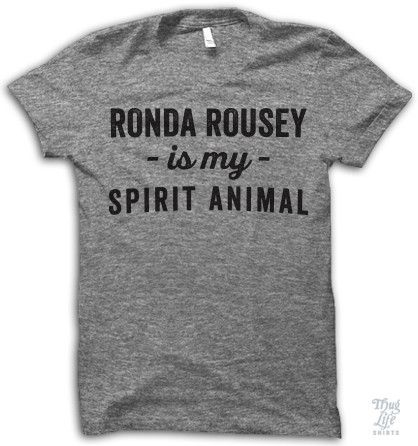 Ronda Rousey is my Spirit Animal. Digitally printed on an athletic tri-blend t-shirt. You'll love it's classic fit and ultra-soft feel. 50% Polyester / 25% Rayon / 25% Cotton. Each shirt is printed to