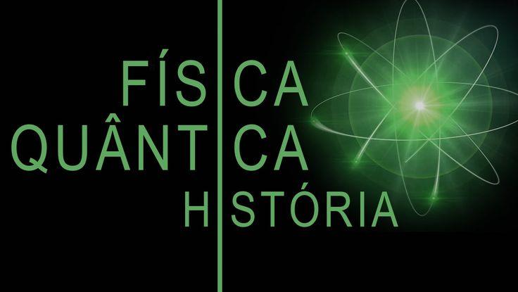 FÍSICA QUÂNTICA HISTÓRIA RESUMIDA