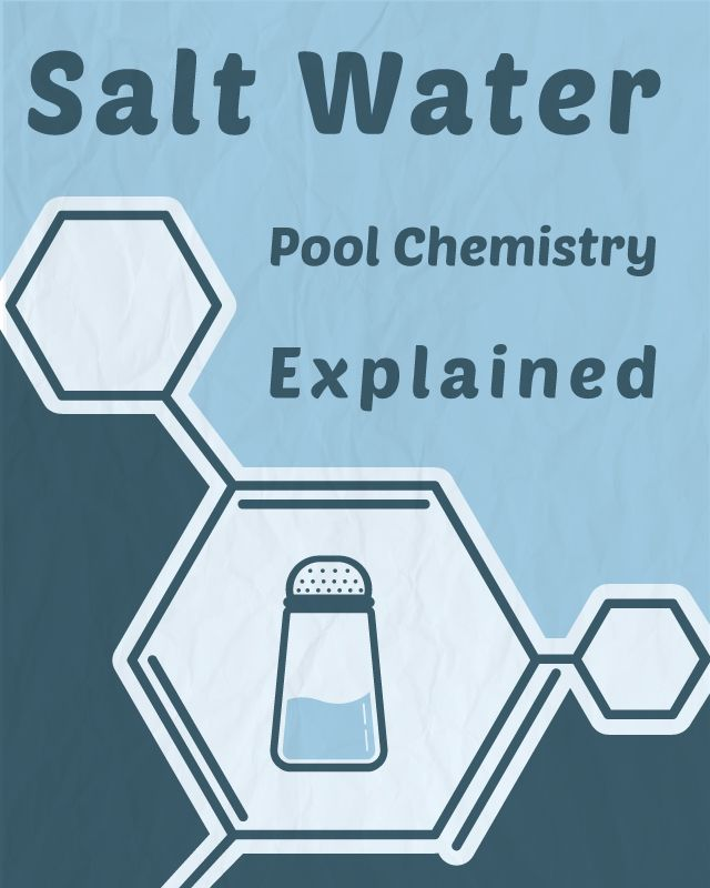 Salt Water Pool Chemistry Explained