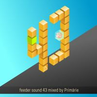 feeder sound 43 mixed by Primarie [Tzinah Family] by feeder sound on SoundCloud