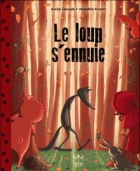 Karine Quesada et Amandine Wanert - Le loup s'ennuie. - Agrandir l'image