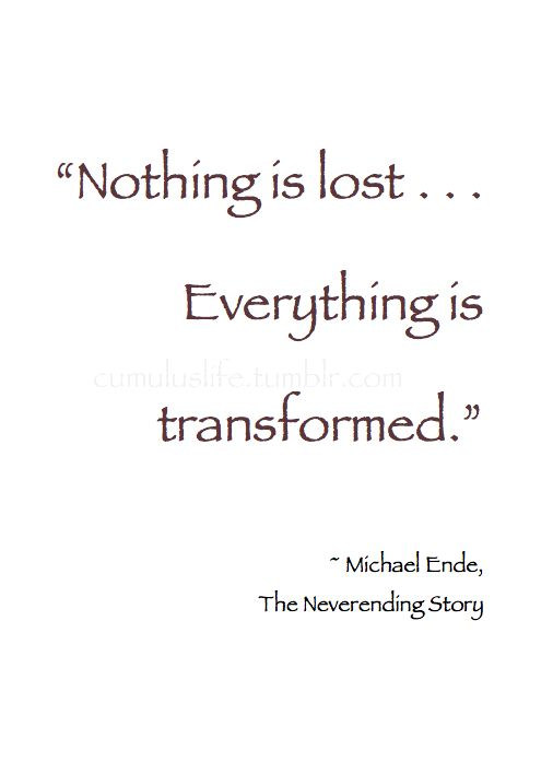 "~ Autumn ~ ""Nothing is lost. . .Everything is transformed."" ~ Michael Ende, The Neverending Story #Book_Quote #Change"