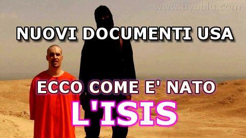 NUOVI DOCUMENTI USA - ECCO COME E' NATO L'ISIS