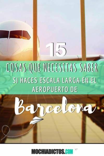 ¿Escala larga en el aeropuerto de Barcelona El Prat? Tienes que leer esto