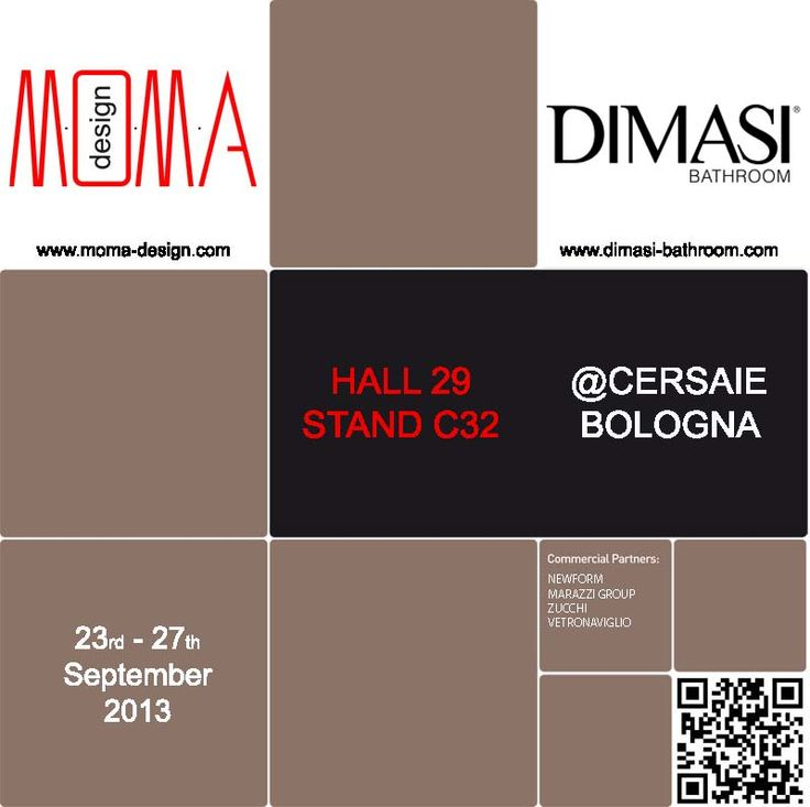 MOMA Design invites you @ CERSAIE 2013: STAND C32 / HALL 29