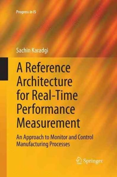 A Reference Architecture for Real-time Performance Measurement: An Approach to Monitor and Control Manufacturing ...