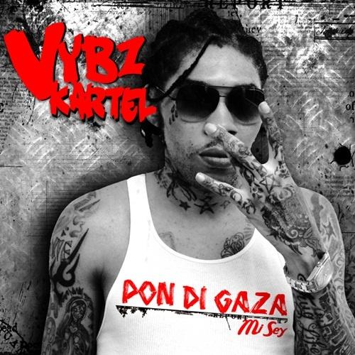 Pon Di Gaza Mi Sey, the 3rd re-issue of the Vybz Kartel album http://reggaealbumcovers.com/2010/04/vybz-kartel-pon-di-gaza/