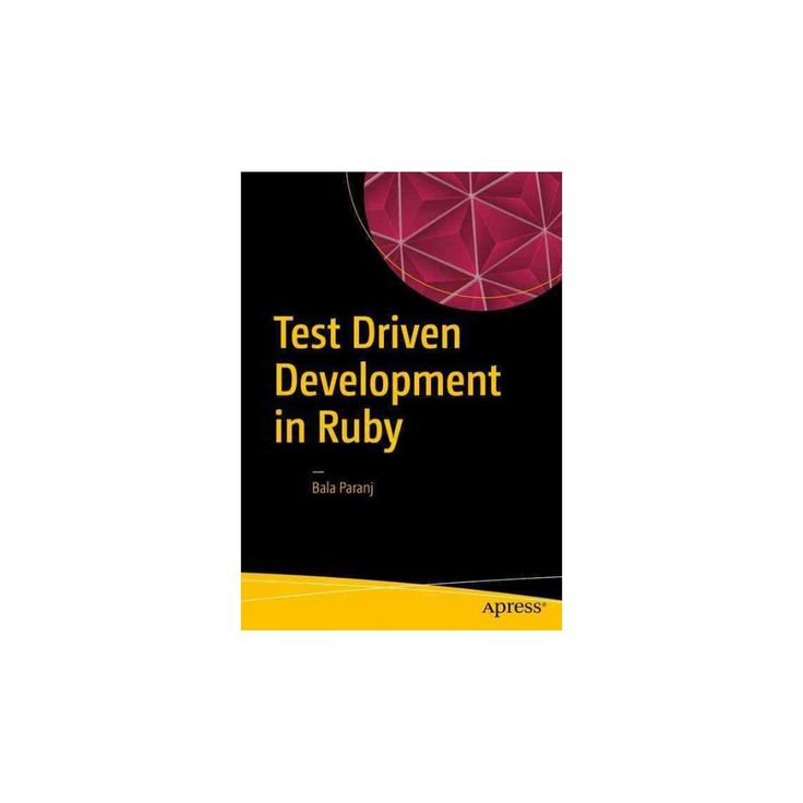 Test Driven Development in Ruby : A Practical Introduction to Tdd Using Problem and Solution Domain
