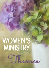 Womens Ministry Event Themes
