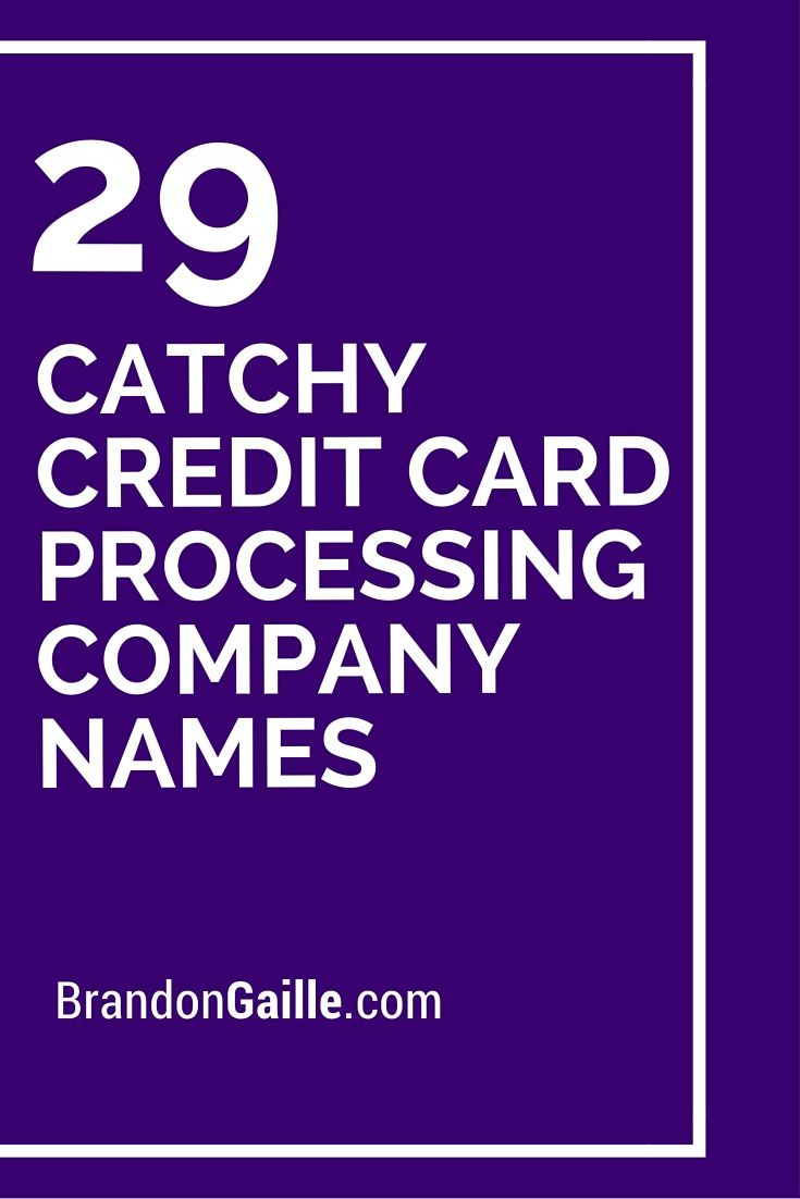 29 catchy credit card processing company names company