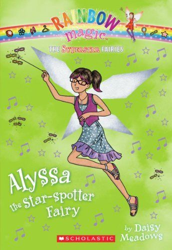Superstar Fairies #6: Alyssa the Star-Spotter Fairy: A Rainbow Magic Book by Daisy Meadows. $4.49. Publication: March 1, 2013. Publisher: Scholastic Paperbacks; Reprint edition (March 1, 2013). Series - Superstar Fairies