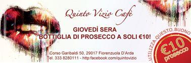 Bottiglia di prosecco a soli € 10,00 da Quinto Vizio cafè! www.ibuonidelborgo.it  #sconti #coupon #omaggio