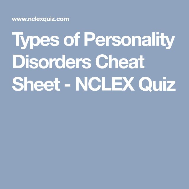 Types of Personality Disorders Cheat Sheet - NCLEX Quiz