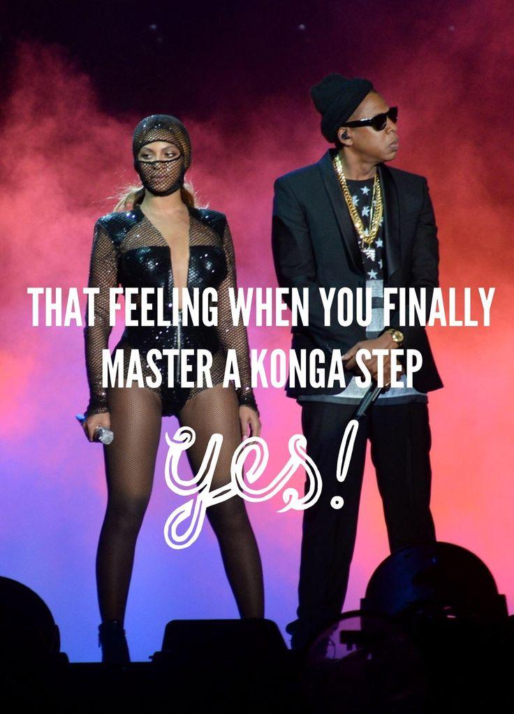 That feeling when you finally master a Konga Step Beyonce