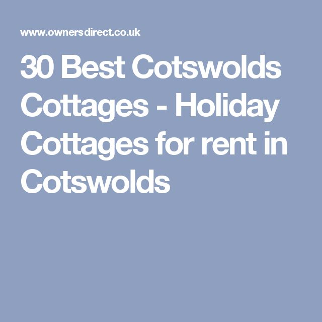 30 Best Cotswolds Cottages - Holiday Cottages for rent in Cotswolds