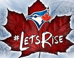 Lets rise!!! Blue Jays!!!