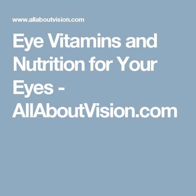Eye Vitamins and Nutrition for Your Eyes - AllAboutVision.com