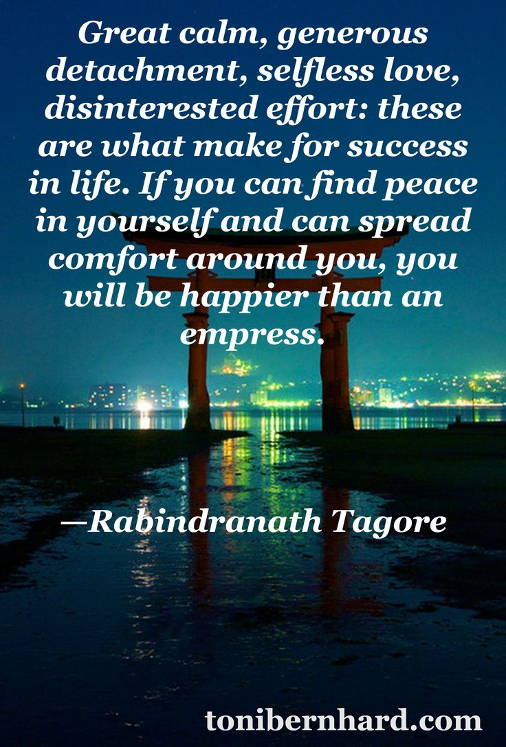 """…find peace in yourself and spread comfort around you…"" —The Bengali poet Rabindranath Tagore"