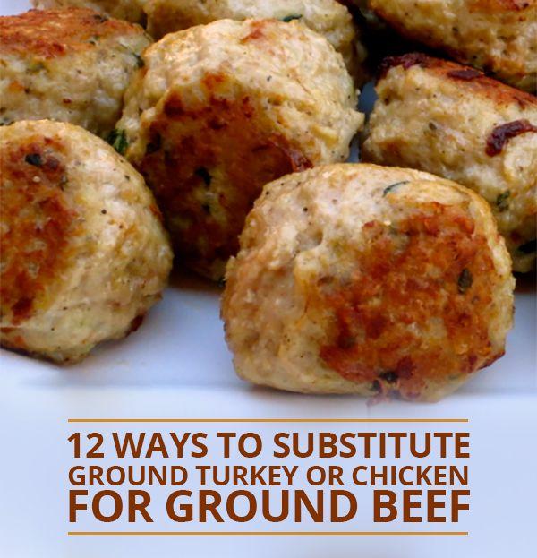 12 Ways to Substitute Ground Turkey or Chicken for Ground Beef- Great ideas!! #groundturkey #groundchicken