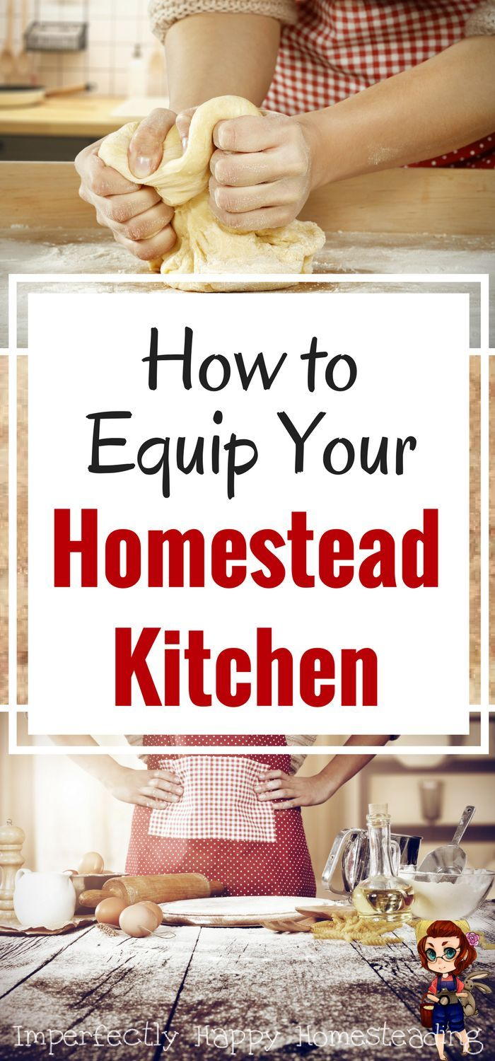 How to equip your homestead kitchen - the essentials for a homesteading kitchen.