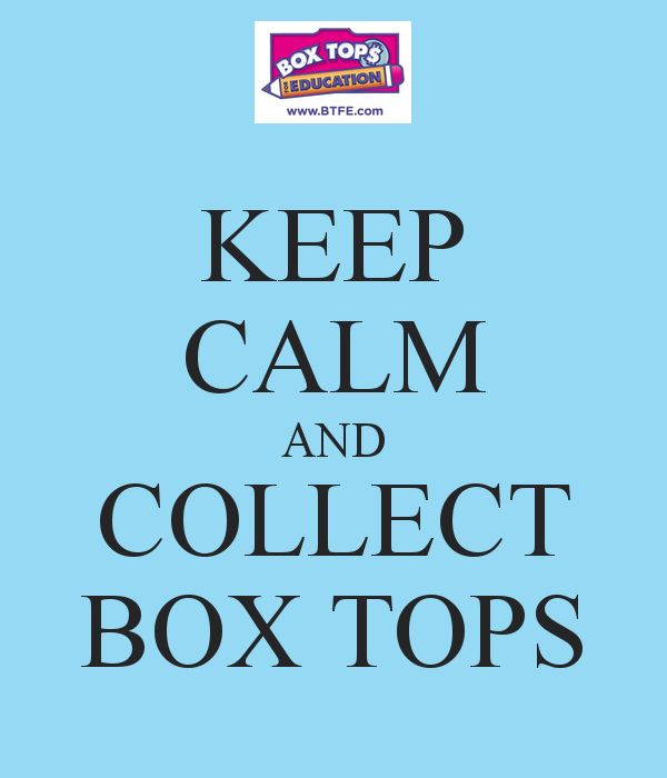 KEEP CALM AND COLLECT BOX TOPS (redo this and print for teachers workroom)