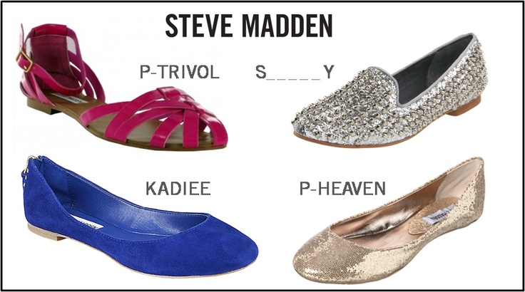 Introducing Steve Madden's Fabulous 4 Flats now available on our online store !     We Spy a P-TRIVOL, KADIEE & P-HEAVEN - tell us, who is missing? :)    Hint –(click this image)
