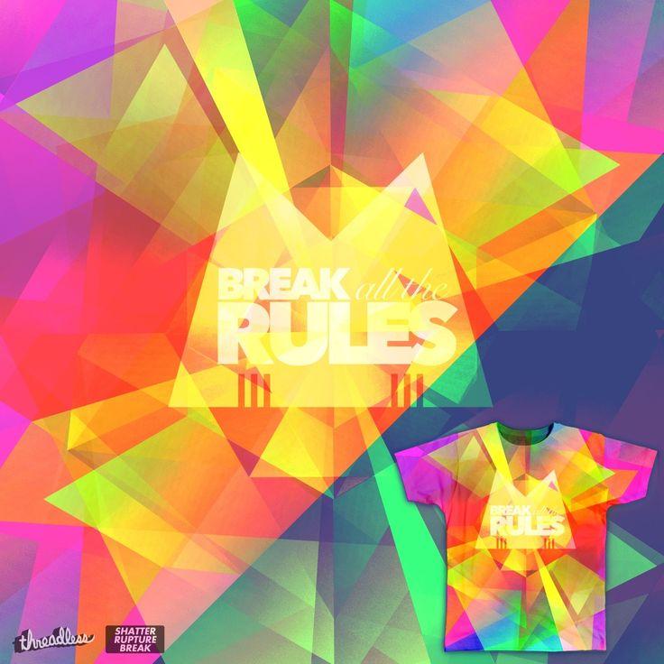 Break all the Rules on Threadless