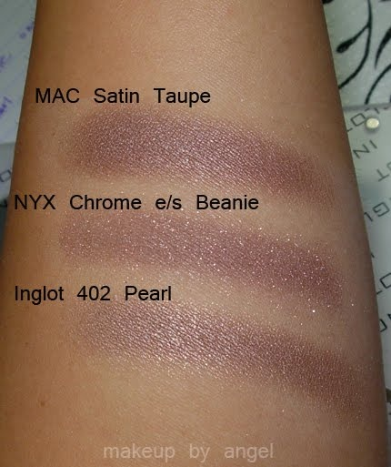 MAC Satin Taupe vs NYX Chrome e/s Beanie or Inglot 402 Pearl