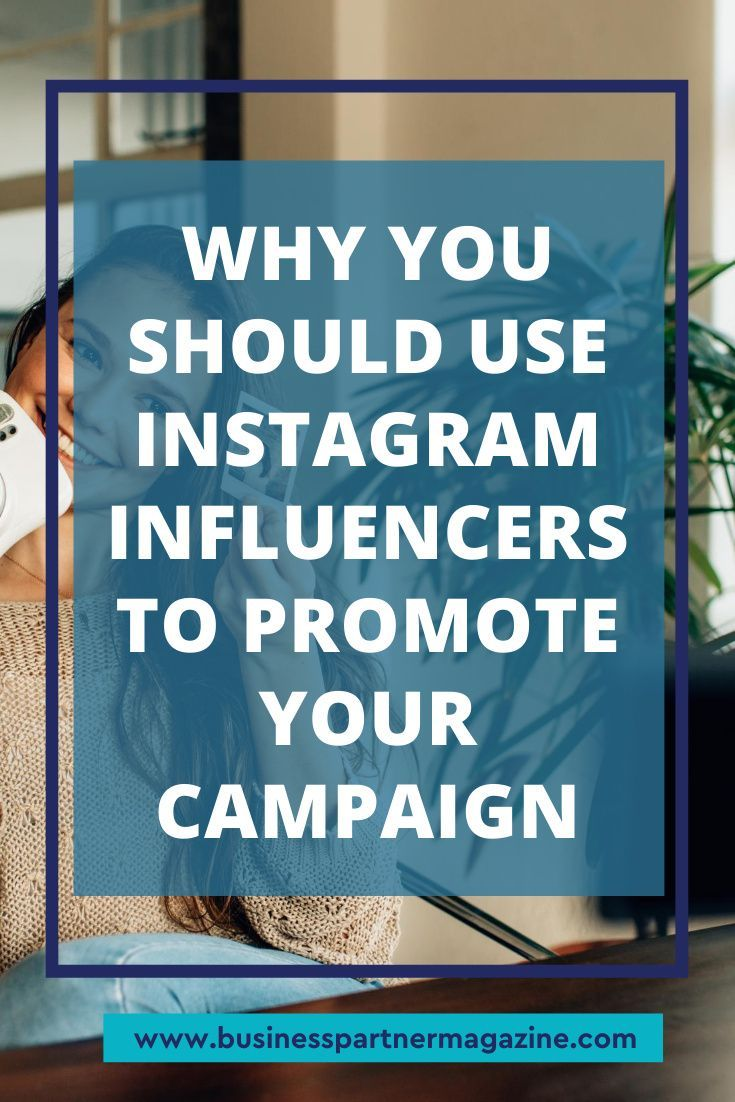 Why You Should Use Instagram Influencers To Promote Your Campaign In 2020 Social Media Strategies Social Media Social Media Growth