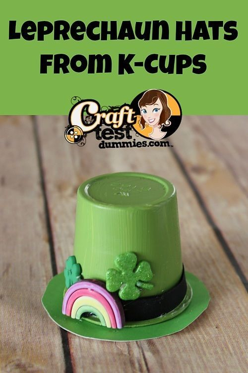 Leprechaun Hats from Recycled K-Cups - Craft Test Dummies