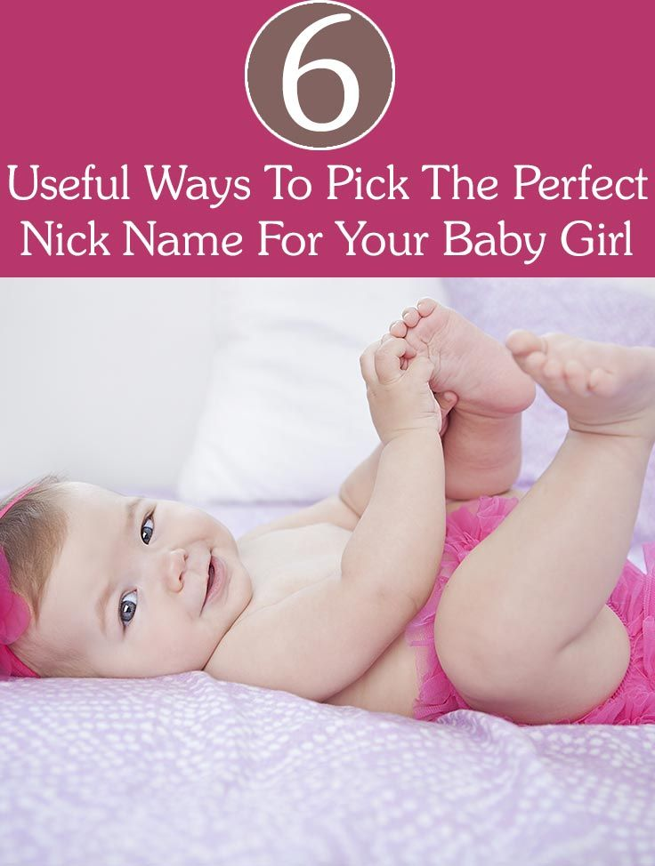 6 Useful Ways To Pick The Perfect Nick Name For Your Baby Girl