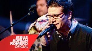 Jesus Adrian Romero - YouTube