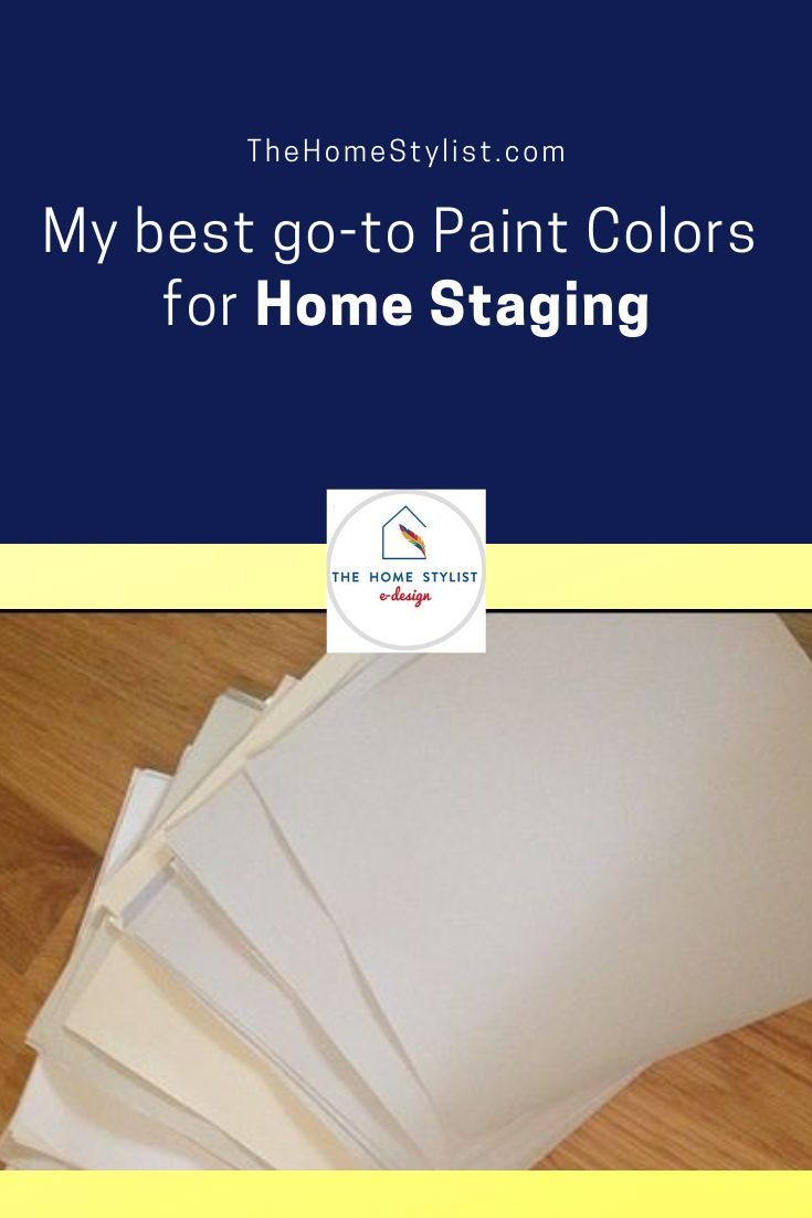 My Best Go To Paint Colors For Home Staging With Images Paint