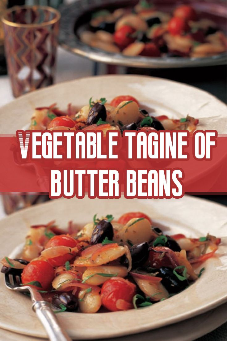 Vegetable Tagine Of Butter Beans Cherry Tomatoes And Black Olives In 2020 Tagine Beef Recipes For Dinner Moroccan Chicken Recipe
